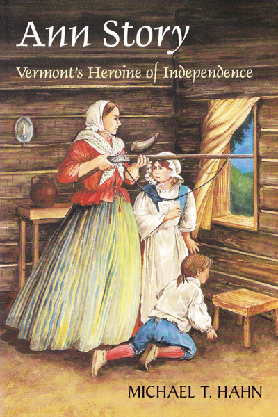 Ann Story, Vermont's Heroine of Independence<br>